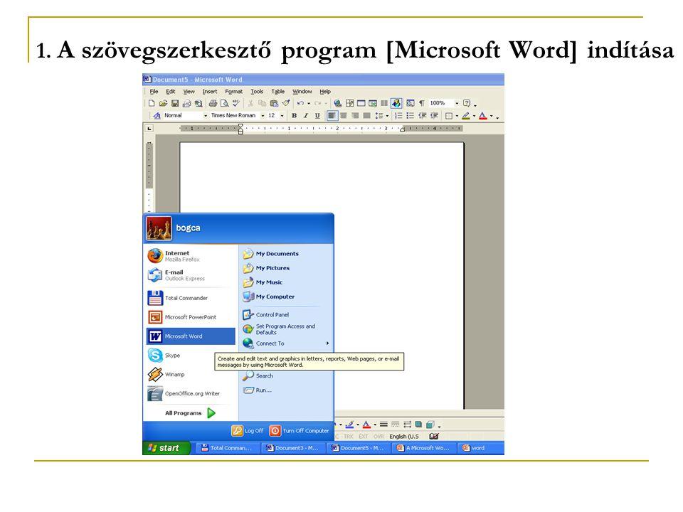 1. A szövegszerkesztő program [Microsoft Word] indítása